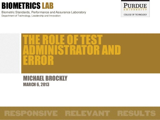 BIOMETRICS LABBiometric Standards, Performance and Assurance LaboratoryDepartment of Technology, Leadership and Innovation...