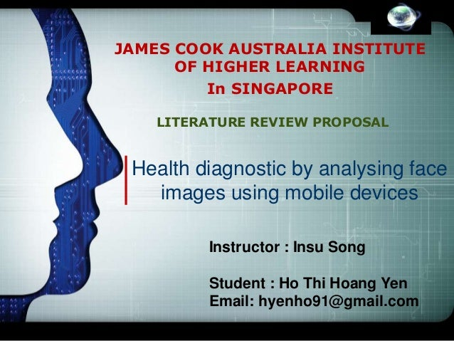 LOGO LITERATURE REVIEW PROPOSAL JAMES COOK AUSTRALIA INSTITUTE OF HIGHER LEARNING In SINGAPORE Health diagnostic by analys...