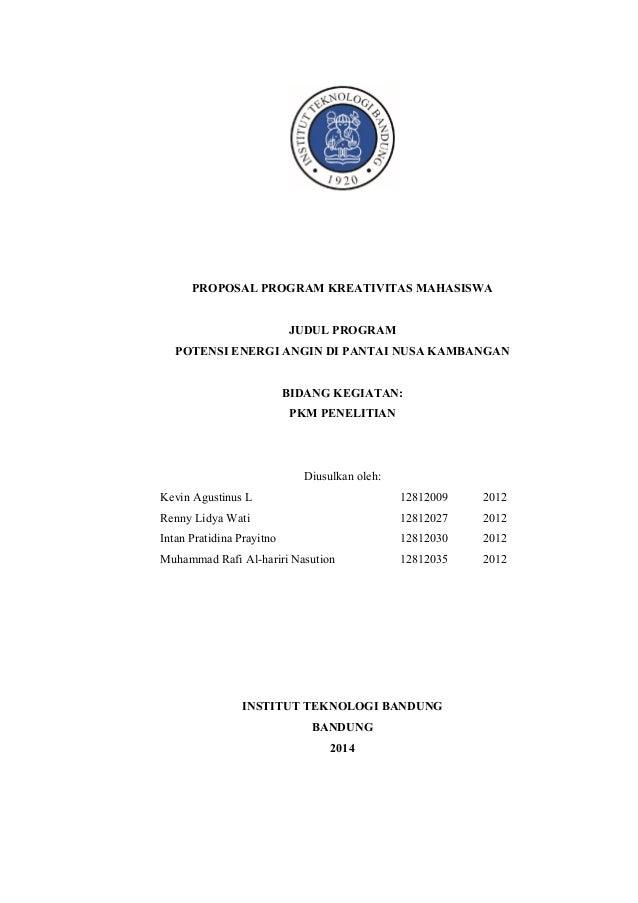 PROPOSAL PROGRAM KREATIVITAS MAHASISWA  JUDUL PROGRAM  POTENSI ENERGI ANGIN DI PANTAI NUSA KAMBANGAN  BIDANG KEGIATAN:  PK...