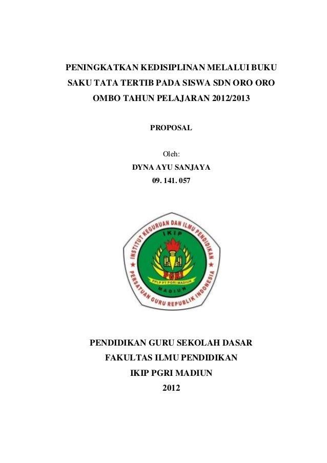 PENINGKATKAN KEDISIPLINAN MELALUI BUKUSAKU TATA TERTIB PADA SISWA SDN ORO ORO    OMBO TAHUN PELAJARAN 2012/2013           ...