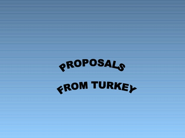 PROPOSALS FROM TURKEY