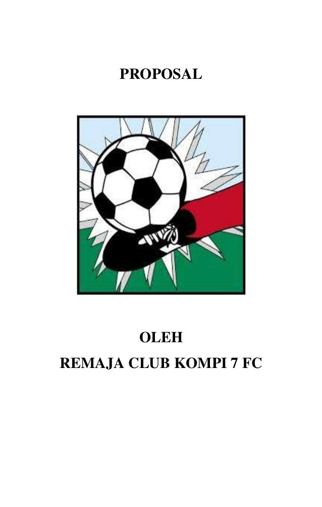 PROPOSAL OLEH REMAJA CLUB KOMPI 7 FC