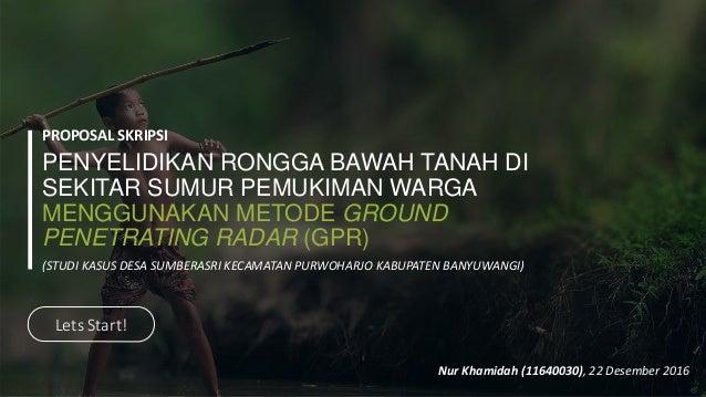 PENYELIDIKAN RONGGA BAWAH TANAH DI SEKITAR SUMUR PEMUKIMAN WARGA MENGGUNAKAN METODE GROUND PENETRATING RADAR (GPR) PROPOSA...