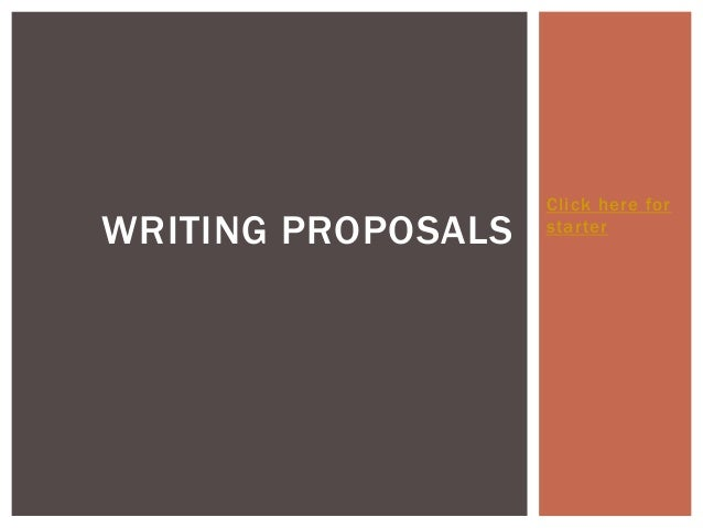 Click here for starter WRITING PROPOSALS
