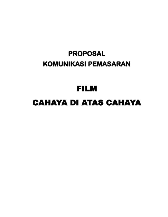 PROPOSAL  KOMUNIKASI PEMASARAN         FILMCAHAYA DI ATAS CAHAYA
