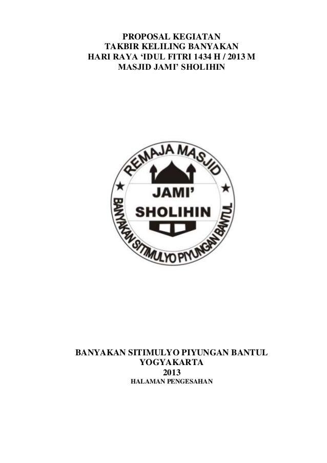 PROPOSAL KEGIATAN TAKBIR KELILING BANYAKAN HARI RAYA 'IDUL FITRI 1434 H / 2013 M MASJID JAMI' SHOLIHIN BANYAKAN SITIMULYO ...