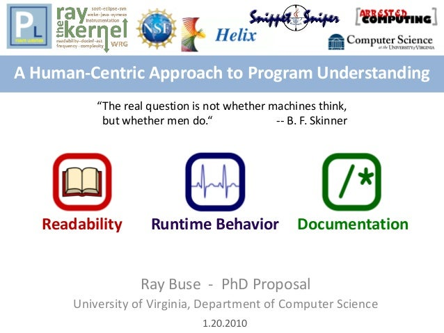 A Human-Centric Approach to Program Understanding Ray Buse - PhD Proposal University of Virginia, Department of Computer S...
