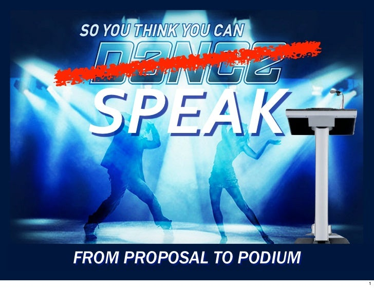 SPEAKFROM PROPOSAL TO PODIUM                          1