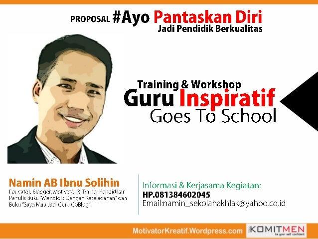 Pengantar  Guru adalah sosok yang paling penting dalam membangun Sumber Daya Manusia (SDM) Indonesia, Guru jugalah penentu...