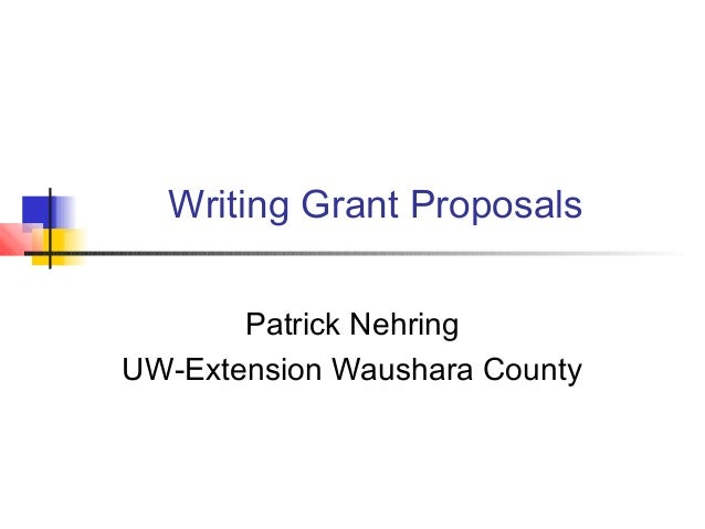Writing Grant Proposals Patrick Nehring UW-Extension Waushara County