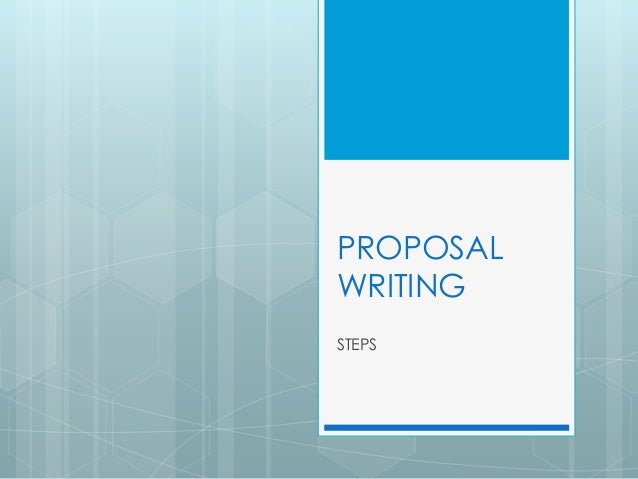 PROPOSAL WRITING STEPS