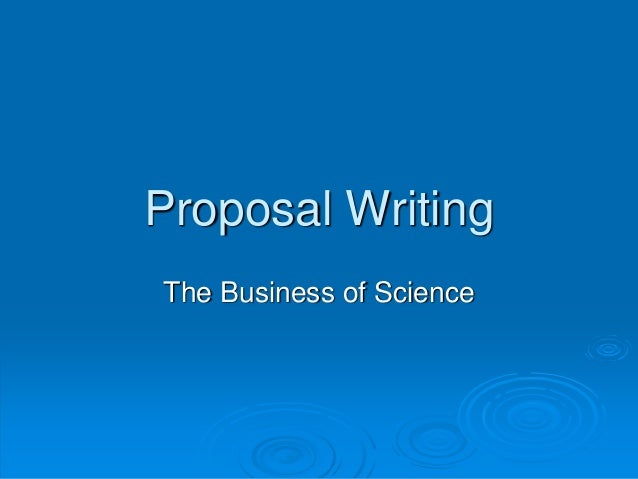 Proposal Writing The Business of Science