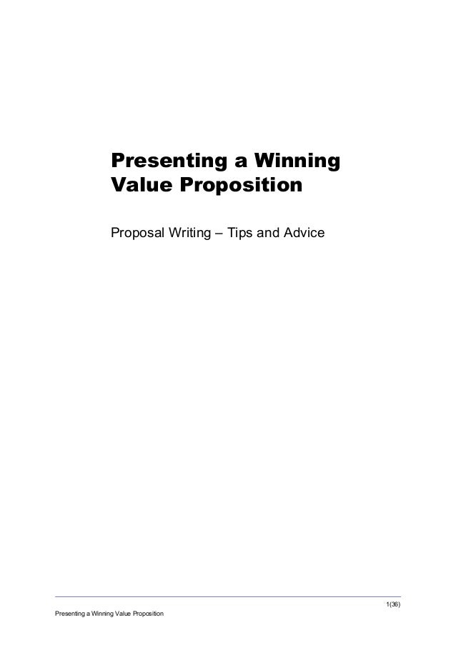 Presenting a Winning Value Proposition Proposal Writing – Tips and Advice  1(36) Presenting a Winning Value Proposition