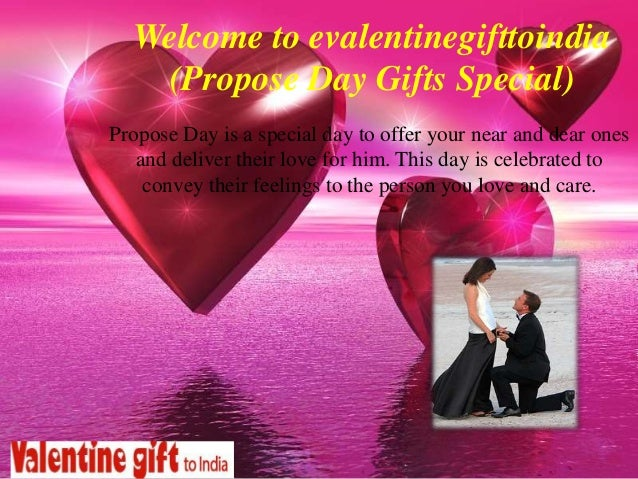 Welcome to evalentinegifttoindia (Propose Day Gifts Special) Propose Day is a special day to offer your near and dear ones...