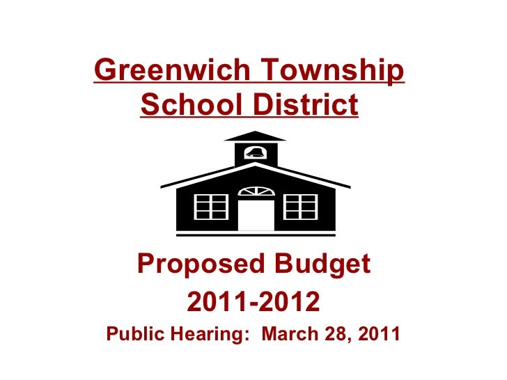 Greenwich Township School District Proposed Budget 2011-2012 Public Hearing:  March 28, 2011