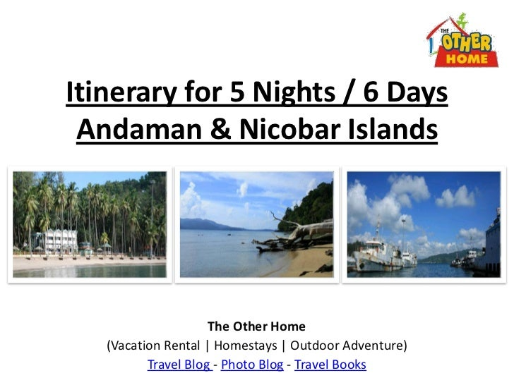 Itinerary for 5 Nights / 6 Days Andaman & Nicobar Islands                     The Other Home   (Vacation Rental | Homestay...