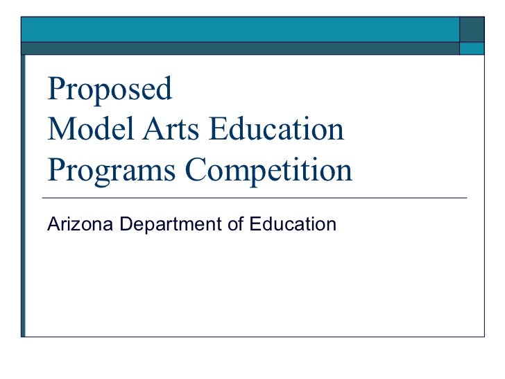 Proposed Model Arts Education Programs Competition Arizona Department of Education