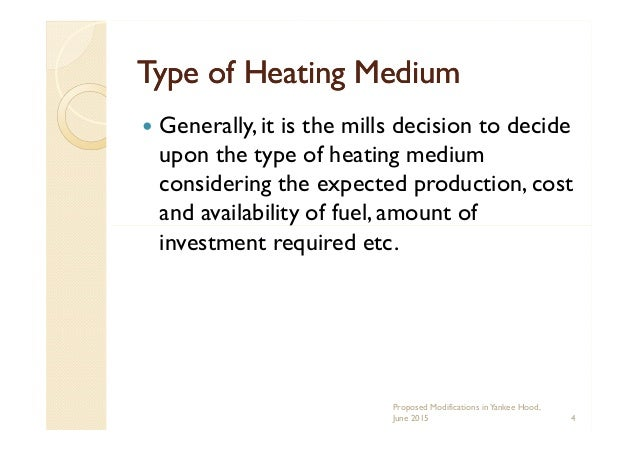 Type of Heating MediumType of Heating Medium Generally, it is the mills decision to decide upon the type of heating medium...