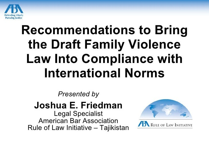 Recommendations to Bring the Draft Family Violence Law Into Compliance with International Norms Presented by Joshua E. Fri...