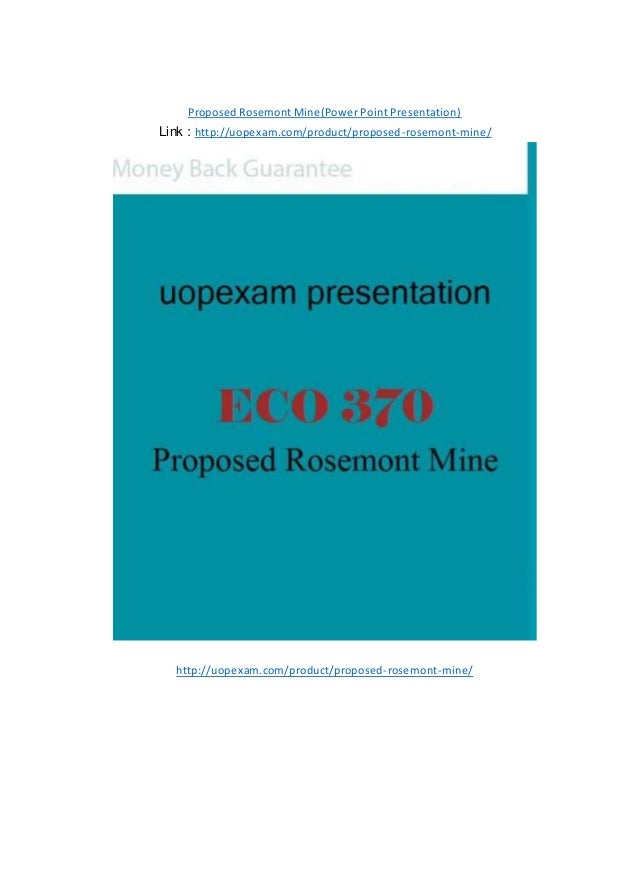 Proposed Rosemont Mine(Power Point Presentation) Link : http://uopexam.com/product/proposed-rosemont-mine/ http://uopexam....