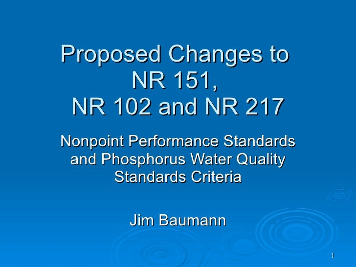 Proposed Changes to  NR 151,  NR 102 and NR 217 Nonpoint Performance Standards and Phosphorus Water Quality Standards Crit...