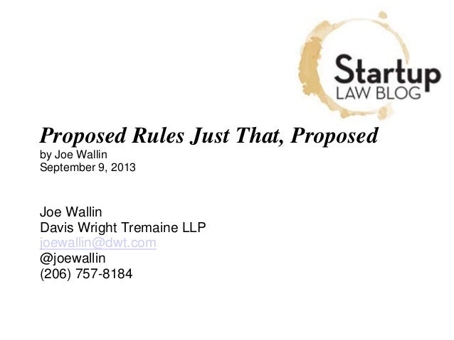 Proposed Rules Just That, Proposed by Joe Wallin September 9, 2013 Joe Wallin Davis Wright Tremaine LLP joewallin@dwt.com ...