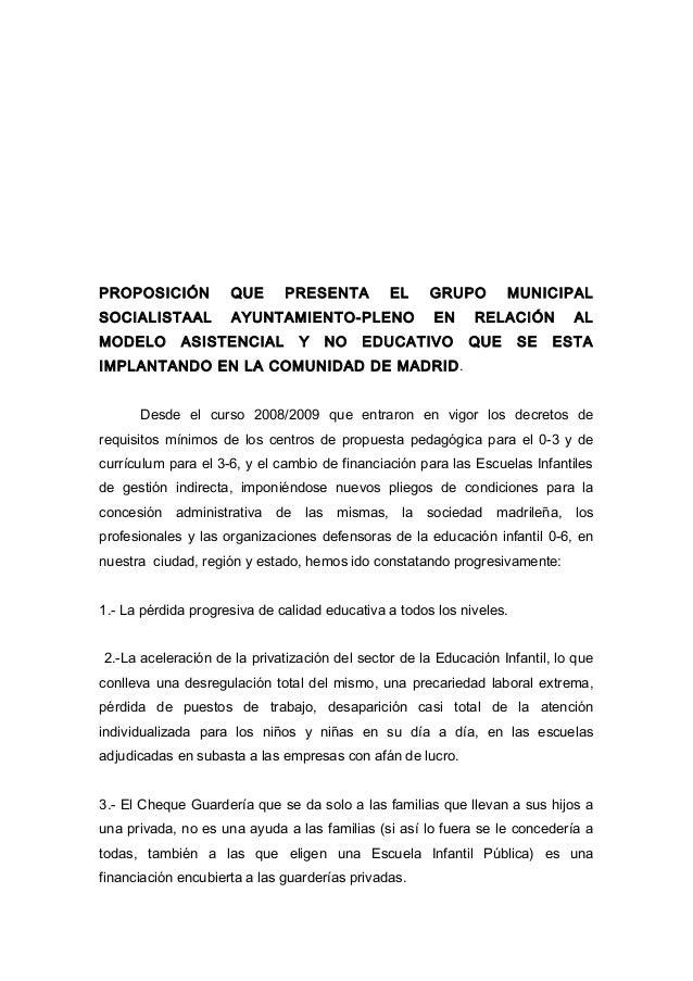 PROPOSICIÓN QUE PRESENTA EL GRUPO MUNICIPAL SOCIALISTAAL AYUNTAMIENTO-PLENO EN RELACIÓN AL MODELO ASISTENCIAL Y NO EDUCATI...