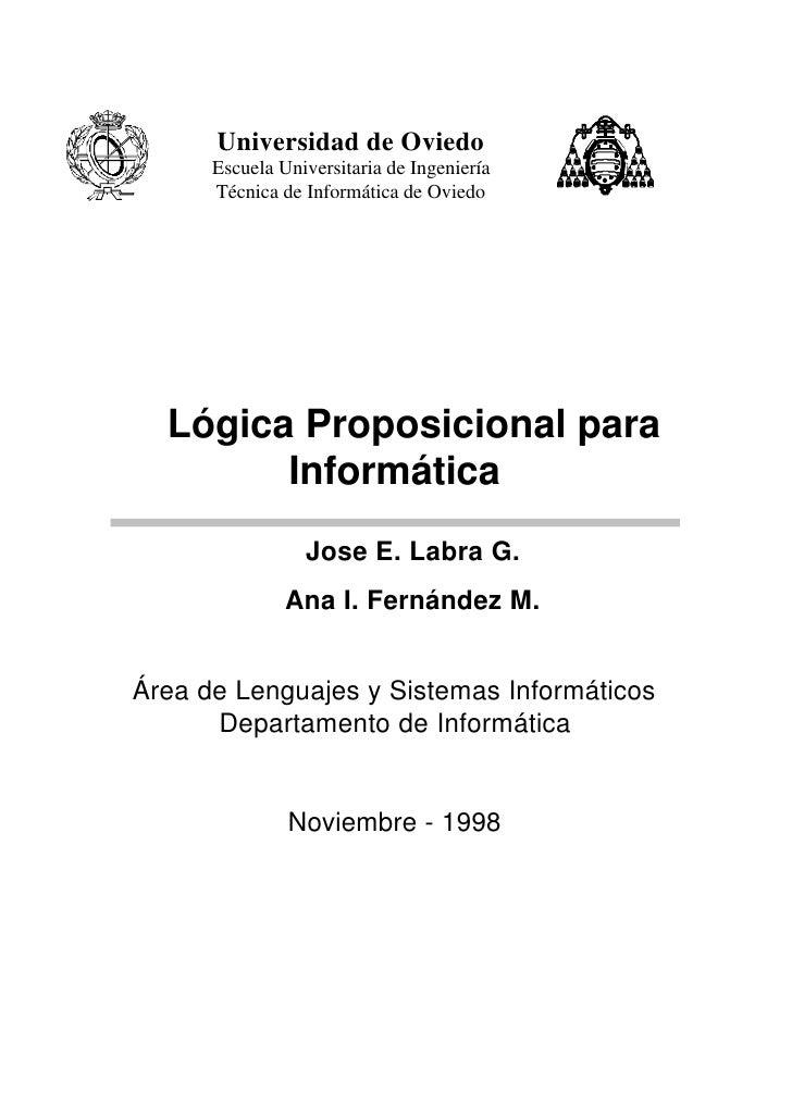 Universidad de Oviedo      Escuela Universitaria de Ingeniería      Técnica de Informática de Oviedo  Lógica Proposicional...