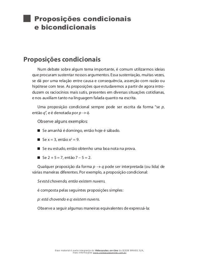 Proposições condicionais e bicondicionais Proposições condicionais Num debate sobre algum tema importante, é comum utiliza...