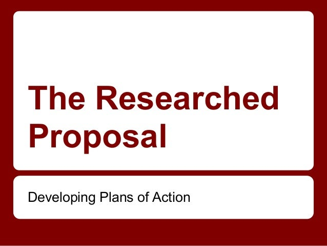 The Researched Proposal Developing Plans of Action