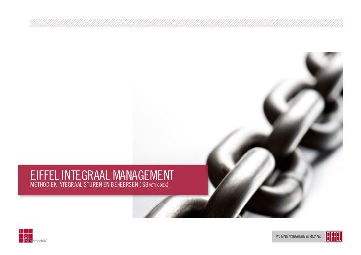 EIFFEL INTEGRAAL MANAGEMENT        METHODIEK INTEGRAAL STUREN EN BEHEERSEN (ISBmethodiek)I    S                           ...