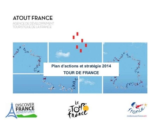 Plan d'actions et stratégie 2014 TOUR DE FRANCE