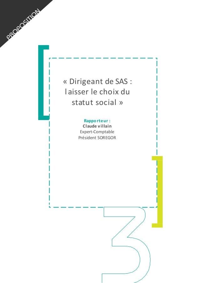 «  D irigeant  de  SAS  :   l aisser  l e  c hoix  d u   statut  social  »   Rappo rteur  :   ...