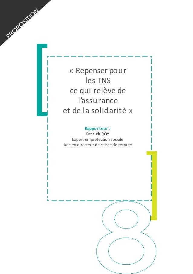 «  Repenser  pour   les  TNS   ce  q ui   r elève  de   l'assurance   et  de  l a  solidarité  ...