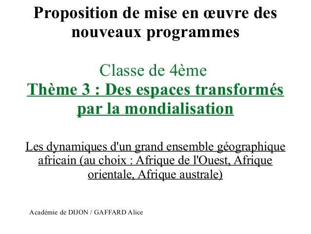 Proposition de mise en œuvre des nouveaux programmes Classe de 4ème Thème 3 : Des espaces transformés par la mondialisatio...