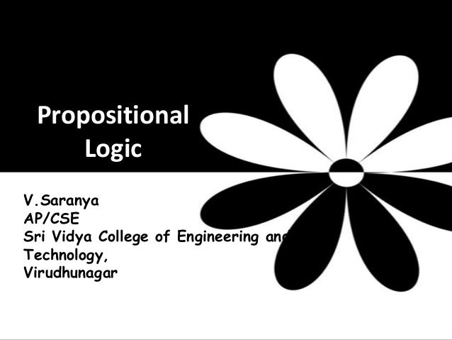 PropositionalLogicV.SaranyaAP/CSESri Vidya College of Engineering andTechnology,Virudhunagar