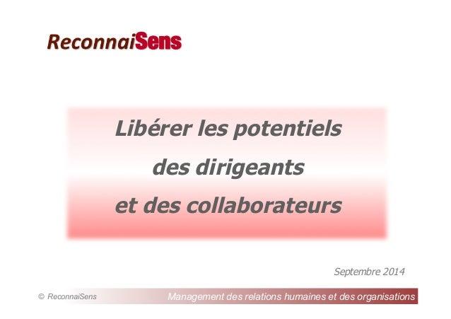 ReconnaiSens  Libérer les potentiels  des dirigeants  et des collaborateurs  Septembre 2014  Management des relations huma...