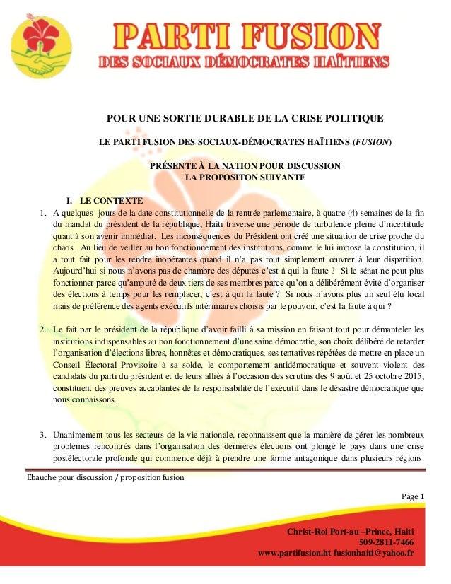 Ebauche pour discussion / proposition fusion Page 1 POUR UNE SORTIE DURABLE DE LA CRISE POLITIQUE LE PARTI FUSION DES SOCI...