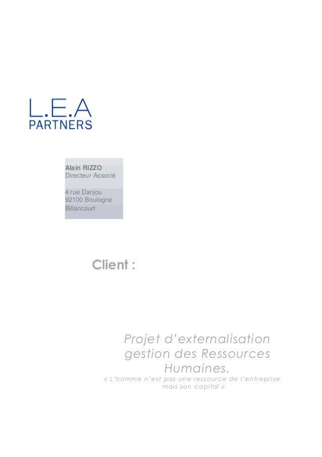 Client : Projet d'externalisation gestion des Ressources Humaines. « L'homme n'est pas une ressource de l'entreprise mais ...
