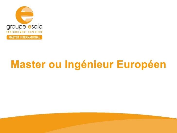 Master ou Ingénieur Européen