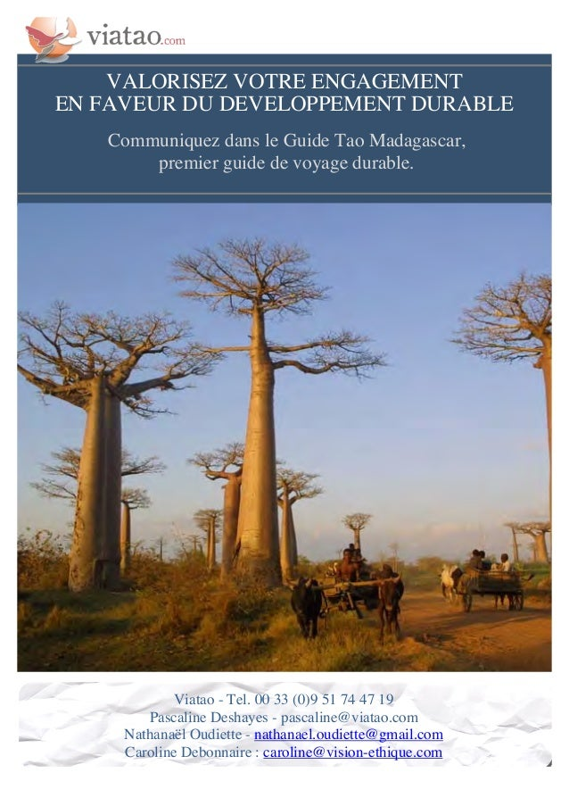 VALORISEZ VOTRE ENGAGEMENT  EN FAVEUR DU DEVELOPPEMENT DURABLE  Communiquez dans le Guide Tao Madagascar,  premier guide d...