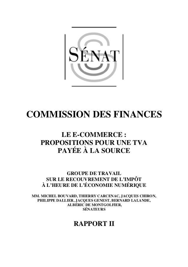 COMMISSION DES FINANCES LE E-COMMERCE : PROPOSITIONS POUR UNE TVA PAYÉE À LA SOURCE GROUPE DE TRAVAIL SUR LE RECOUVREMENT ...