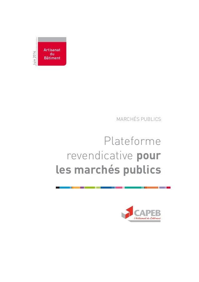 Plateforme revendicative pour les marchés publics MARCHÉS PUBLICS Artisanat du Bâtiment Juin2014