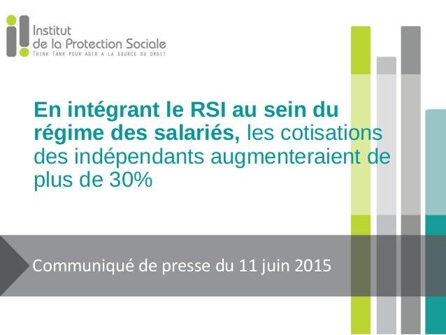 En intégrant le RSI au sein du régime des salariés, les cotisations des indépendants augmenteraient de plus de 30% Communi...