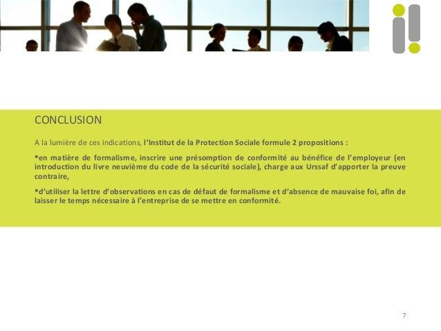 7 CONCLUSION A la lumière de ces indications, l'Institut de la Protection Sociale formule 2 propositions : en matière de ...