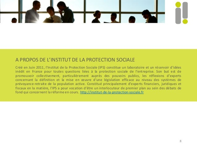 8 A PROPOS DE L'INSTITUT DE LA PROTECTION SOCIALE Créé en Juin 2011, l'Institut de la Protection Sociale (IPS) constitue u...