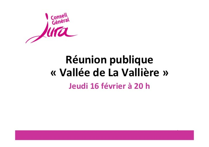 Réunionpublique« ValléedeLaVallière »   Jeudi16févrierà 20h                             1