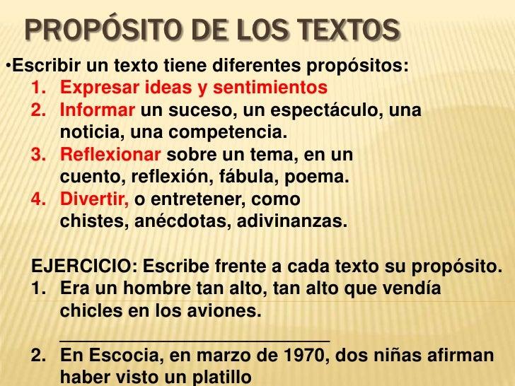 Propósito de los Textos<br /><ul><li>Escribir un texto tiene diferentes propósitos:</li></ul>Expresar ideas y sentimientos...