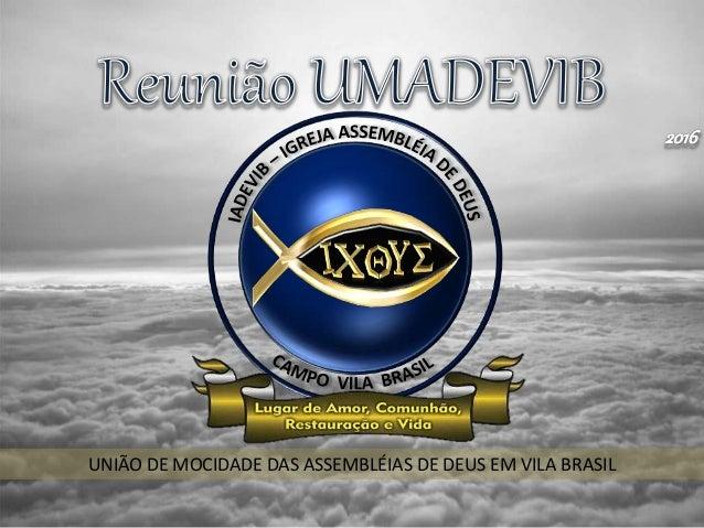 UNIÃO DE MOCIDADE DAS ASSEMBLÉIAS DE DEUS EM VILA BRASIL