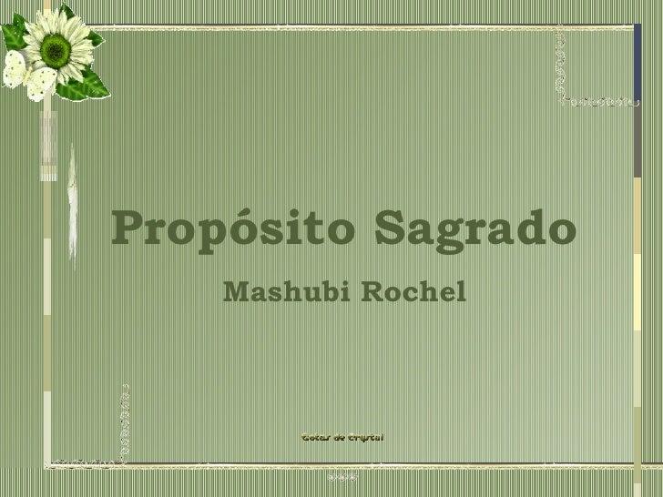 Propósito Sagrado Mashubi Rochel